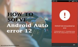 How to Solve Android Auto Error 12